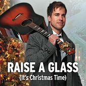 Raise a Glass (It's Christmas Time) by Luke McMaster