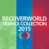Recoverworld Trance Collection 2015 by Various Artists