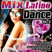 Mix Latino Dance Vol. 2 by Various Artists