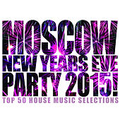 Moscow New Years Eve Party 2015! by Various Artists