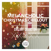 Melancholic Christmas Chillout by Various Artists