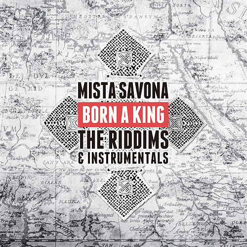 Born a King: The Riddims & Instrumentals by Mista Savona