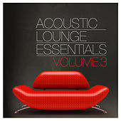 Acoustic Lounge Essentials, Vol.3 by Various Artists