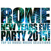 Rome New Years Eve Party 2015! by Various Artists