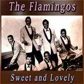 Sweet and Lovely de The Flamingos