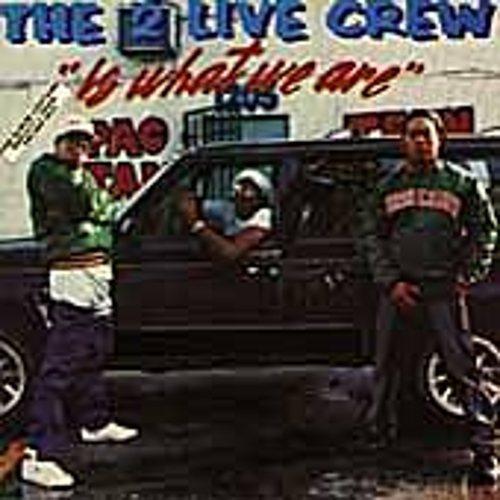 Is What We Are by 2 Live Crew