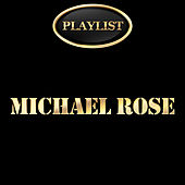 Michael Rose Playlist de Michael Rose
