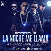 La Noche Me Llama (Remix) [feat. J Alvarez, Zion & Pusho] by Anonimus