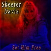 Set Him Free de Skeeter Davis