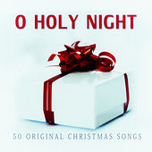 O Holy Night - 50 Original Christmas Songs von Various Artists