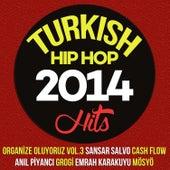 Turkish Hip Hop Hits 2014 von Various Artists