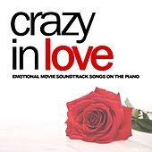 Crazy in Love (Emotional Movie Soundtrack Songs on the Piano) de TV Theme Tune Factory
