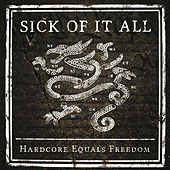 Hardcore Equals Freedom by Sick Of It All