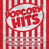Popcorn Hits - 20 Classic Tracks from Movies by Various Artists