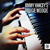 Jimmy Yancey's Boogie Woogie by Jimmy Yancey