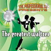 The Greatest Waltzes (International Waltz Medleys) by The Professional DJ