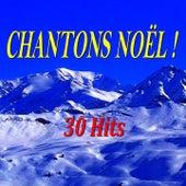 Chantons Noël ! (30 hits) von Various Artists