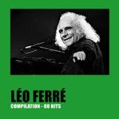 Léo Ferré Compilation (80 Hits) de Leo Ferre