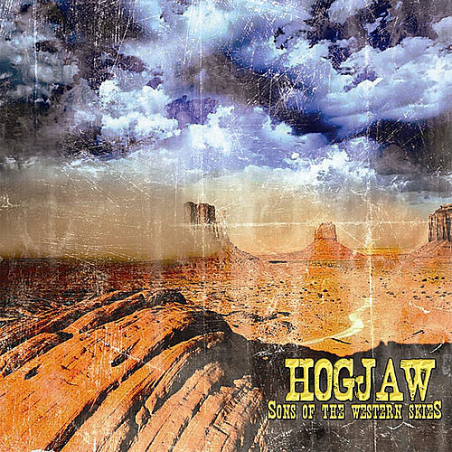 Sons of the Western Skies by Hogjaw