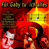 Für Gaby tu' ich alles by Various Artists