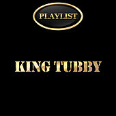 King Tubby Playlist by Various Artists