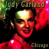 Chicago by Judy Garland