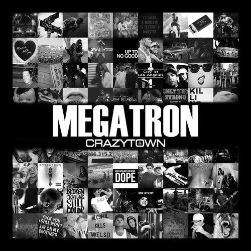 Megatron by Crazy Town