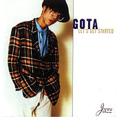 Let's Get Started by Gota