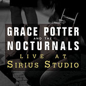 Live at Sirius Studios, NYC de Grace Potter And The Nocturnals