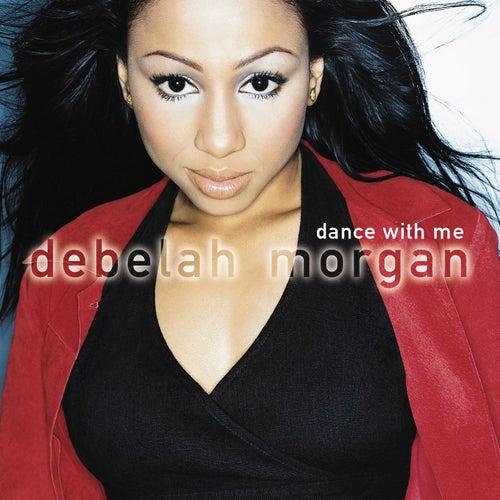 Dance With Me by Debelah Morgan