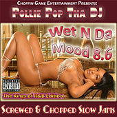 Wet n da Mood 8.6 by Pollie Pop