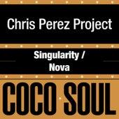 Singularity / Nova by Chris Perez Band