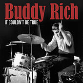 It Couldn't Be True by Buddy Rich
