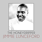 The Honeydripper by Jimmie Lunceford