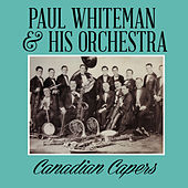 Canadian Capers by Paul Whiteman