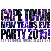 Cape Town New Years Eve Party 2015! by Various Artists