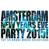 Amsterdam New Years Eve Party 2015! by Various Artists