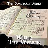 The Songbook Series - Willie the Weeper von King Oliver