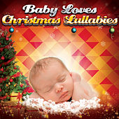 Baby Loves Christmas Lullabies von Various Artists
