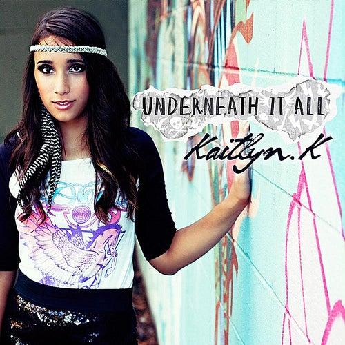 Underneath It All by Kaitlyn K
