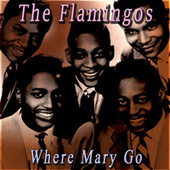 Where Mary Go de The Flamingos