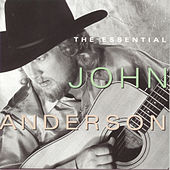 The Essential John Anderson by John Anderson