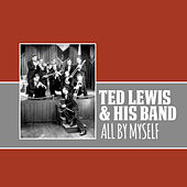 All by Myself by Ted Lewis