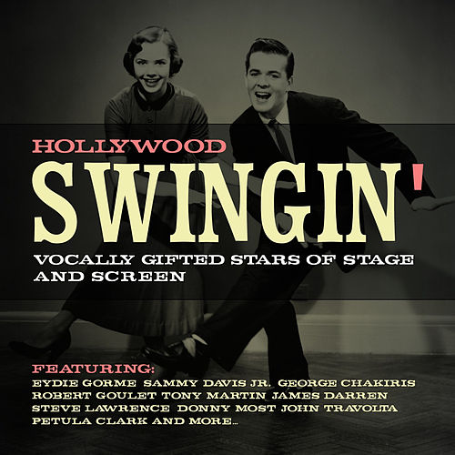 Hollywood Swingin' - Vocally Gifted Stars of Stage and Screen de Various Artists
