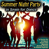 Summer Night Party in Spain for Dance by Various Artists