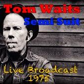 Semi Suit, Live Broadcast 1975 de Tom Waits