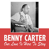 Our Love Is Here to Stay de Benny Carter