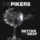 Better Off Deaf de The Pikers