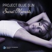 Secret Moments von Project Blue Sun