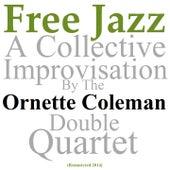 Free Jazz: A Collective Improvisation (Remastered 2014) von Ornette Coleman